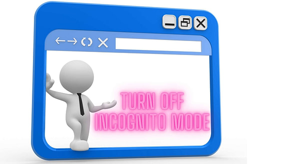 How To Turn Off Incognito Mode in Chrome & Other Browsers