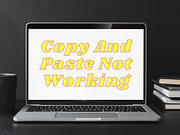 Copy And Paste Not Working