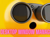 What Is The Desktop Window Manager