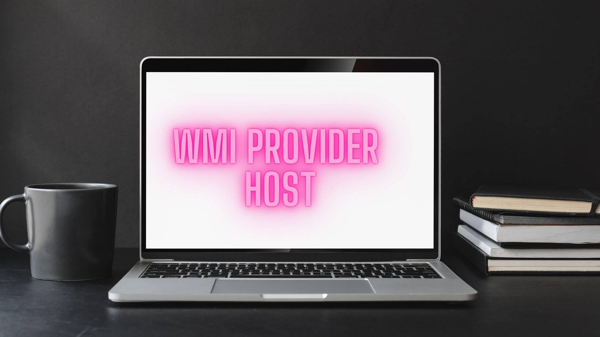 All You Need to Know About WMI Provider Host